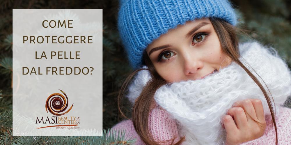 Come proteggere la pelle dal freddo?